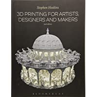3D Printing for Artists, Designers and Makers