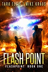 Flashpoint: Book 1 in the Thrilling Post-Apocalyptic Survival Series: (Flashpoint - Book 1) Kindle Edition