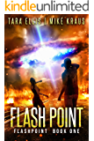 Flashpoint: Book 1 in the Thrilling Post-Apocalyptic Survival Series: (Flashpoint - Book 1)