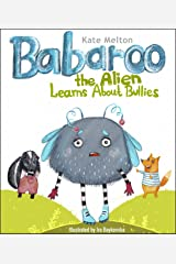 Babaroo the Alien Learns about Bullies: Children's Book about Bullying and Diversity (Babaroo Series 2) Kindle Edition
