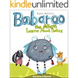 Babaroo the Alien Learns about Bullies: Children's Book about Bullying and Diversity (Babaroo Series 2)