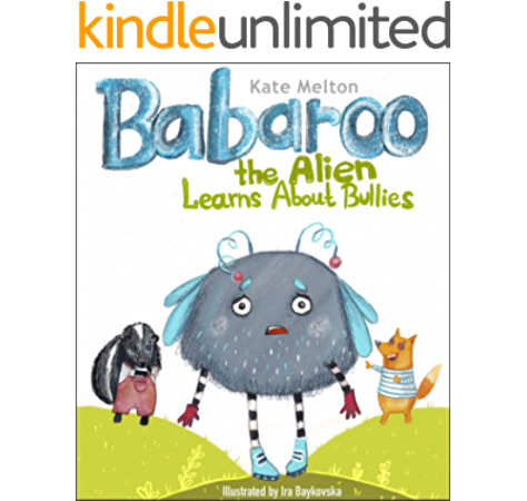 Babaroo The Alien Learns About Bullies Children S Book About Bullying And Diversity Babaroo Series 2 Kindle Edition By Melton Kate Children Kindle Ebooks Amazon Com