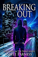 Breaking Out (Triad Series Book 1) Kindle Edition