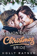 Million Dollar Christmas Bride - A Billionaire Romance (Christmas Treats Book 1) Kindle Edition