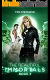 The Beautiful Immortals (Book Three) (The Mila Watson Series 3)