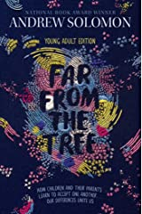 Far from the Tree: Young Adult Edition--How Children and Their Parents Learn to Accept One Another . . . Our Differences Unite Us Kindle Edition