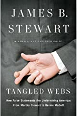 Tangled Webs: How False Statements Are Undermining America: From Martha Stewart to Bernie Madoff Kindle Edition