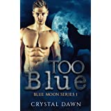 Too Blue (Blue Moon Pack Book 1)