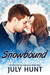 Snowbound: A Snowed In, Over the Top, Winter Romance (Tiller Bay Forest Book 1) Kindle Edition