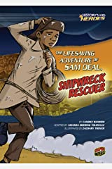 The Lifesaving Adventure of Sam Deal, Shipwreck Rescuer (History's Kid Heroes) Kindle Edition