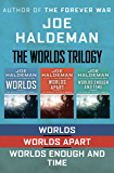 The Worlds Trilogy: Worlds, Worlds Apart, and Worlds Enough and Time