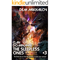 Clan Dominance: The Sleepless Ones (Book #3): LitRPG Series