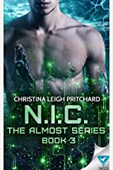 N.I.C. (The Almost Series Book 3) Kindle Edition
