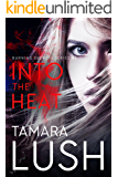 Into the Heat (Burning Secrets Book 2)