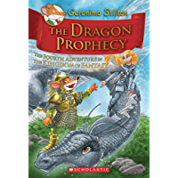 The Dragon Prophecy: The Fourth Adventure in the Kingdom of Fantasy (Geronimo Stilton Book 4)