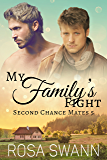 My Family's Fight  (Second Chance Mates 5): MM Alpha/Omega Mpreg Romance