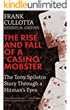 THE RISE AND FALL OF A 'CASINO' MOBSTER: The Tony Spilotro Story Through A Hitman's Eyes