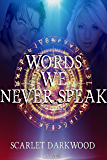 Words We Never Speak