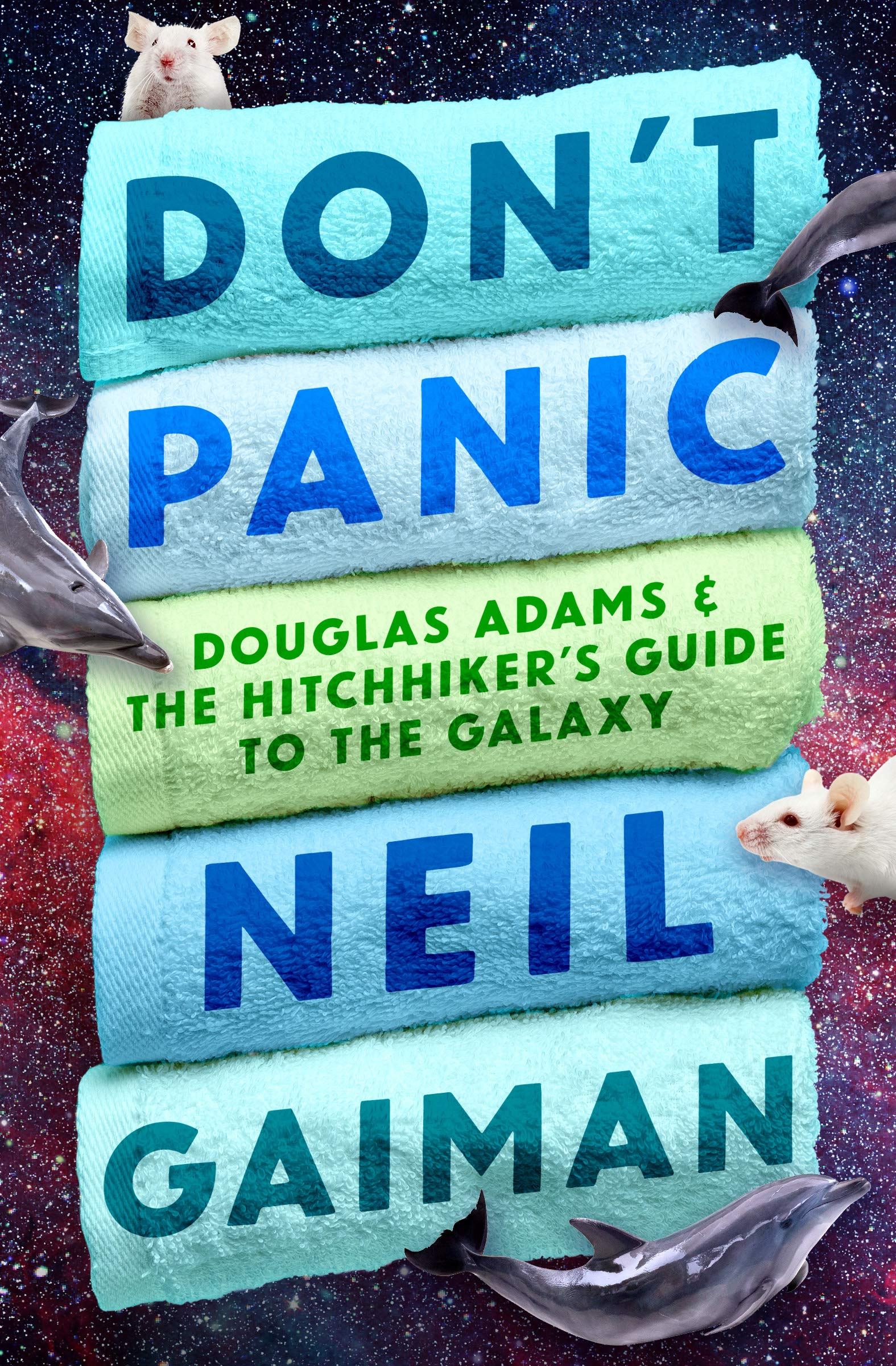 Don't Panic  Douglas Adams And The Hitchhiker's Guide To The Galaxy  English Edition