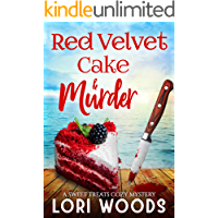 Red Velvet Cake & Murder : A Sweet Treats Cozy Mystery Book 6