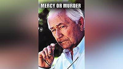 Mercy Or Murder