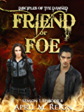 Friend or Foe (A Vampire Biker Novel Series) Season 1 Episode 4 (Disciples of the Damned)