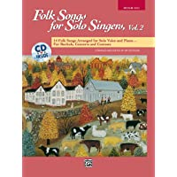 Folk Songs for Solo Singers, Vol 2: 14 Folk Songs Arranged for Solo Voice and Piano for Recitals, Concerts, and Contests…