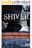 Shiver (Unbreakable Bonds Series Book 1) (English Edition)