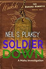 Soldier Down: A Mahu Investigation (Mahu Investigations Book 13) Kindle Edition