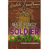 Soldier Down: A Mahu Investigation (Mahu Investigations Book 13)