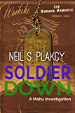 Soldier Down: A Mahu Investigation (Mahu Investigations Book 13)