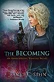 The Becoming (An Anna Strong Vampire Novel Book 1)
