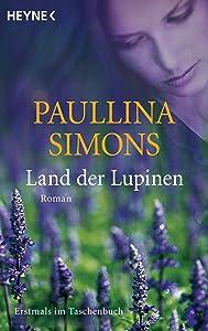 Land der Lupinen: Roman (Die Tatiana und Alexander-Saga 3) (German Edition)