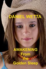 Awakening from the Golden Sleep Kindle Edition