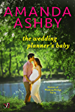 The Wedding Planner's Baby (Sisters of Wishing Bridge Farm)