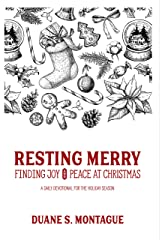 Resting Merry: Discovering Joy and Peace at Christmas Kindle Edition