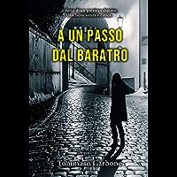 A un passo dal baratro (Italian Edition)