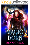 Magic Born (Dragon Mage Book 1)