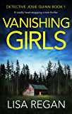 Vanishing Girls: A totally heart-stopping crime thriller (Detective Josie Quinn Book 1) (English Edition)
