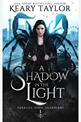 A Shadow in the Light: A Unique Paranormal Shifter Romance (Parallel Verse Guardians Book 1) Kindle Edition