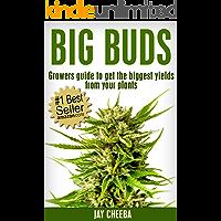 Marijuana Horticulture: Big Buds, Growers guide to get the biggest yields from your plants (Growing Marijuana, Marijuana…