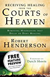 Receiving Healing from the Courts of Heaven: Free Chapter Preview