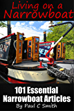 Living On A Narrowboat: 101 Essential Narrowboat Articles