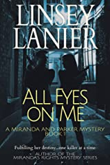 All Eyes on Me (A Miranda and Parker Mystery Book 1) Kindle Edition