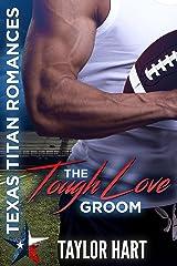 The Tough Love Groom: Texas Titan Romances Kindle Edition