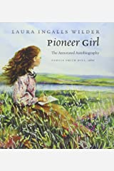 Pioneer Girl: The Annotated Autobiography Hardcover