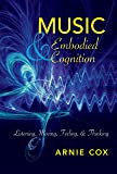 Music and Embodied Cognition: Listening, Moving, Feeling, and Thinking (Musical Meaning and Interpretation)