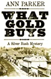What Gold Buys (Silver Rush Mysteries)