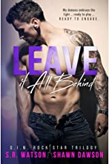 Leave it All Behind (S.I.N. Rock Star Trilogy - Book 3)