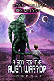 A Son for the Alien Warrior (Treasured by the Alien Book 2) (English Edition)